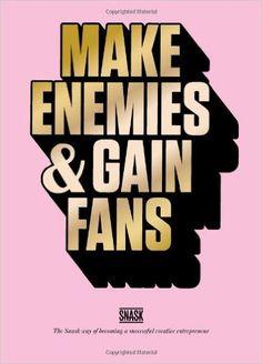 Amazon.fr - Make Enemies & Gain Fans - Snask - Livres