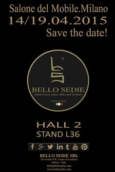 Salone del Mobile.Milano 14/19.04.2015 #Savethedate! HALL 2 - STAND L36, we wait for you at iSaloni! www.bellosedie.com