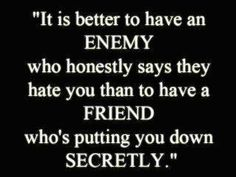 "Betrayal Quotes and Sayings | How would you rate this quotes ""it is better to have an enemy who ..."