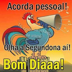 Tá na hora de trampar... Animals And Pets, Humor, Galo, Mondays, Snoopy, Memes, Joke Of The Day, Quote Of The Day, Happy Sunday