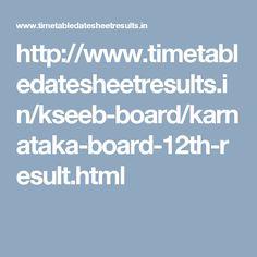 http://www.timetabledatesheetresults.in/kseeb-board/karnataka-board-12th-result.html