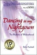 Dancing in My Nightgown: The Rhythms of Widowhood