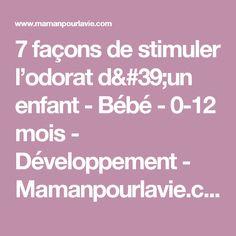 7 façons de stimuler l'odorat d'un enfant - Bébé - 0-12 mois - Développement  - Mamanpourlavie.com