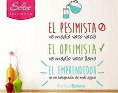 """#actitudSelene: """"El pesimista ve medio vaso vacío, el optimista ve medio vaso lleno, mientras que el emprendedor va en busca de más agua""""  Cuál de los 3 eres tú?  www.Selene.com.pe"""