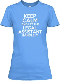 Let the Legal Assistant Handle It | Teespring