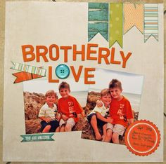 Brotherly Love - Scrapbook.com