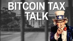 Time to Talk About Bitcoin Tax and Taxes on Cryptocurrencies