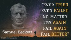 """""""Ever tried. Ever failed. No matter. Try Again. Fail again. Fail better."""" - Samuel Beckett Yes this goes for all those pioneers who do not find the conventional paths exciting enough to give them a shot. They understand that success has got no blueprint. They are courageous enough to design their own lives. They know that that too comes at a price which they are always willing to pay but they just can't give up. That's why they choose to fail again and fail better. We feel readers are those…"""