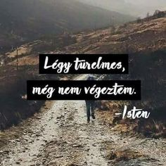 Velem már igen. Motivational Quotes, Inspirational Quotes, Well Said Quotes, Everlasting Love, God Loves You, Truth Hurts, Quotes About God, God Is Good, Gods Love