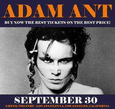 Adam Ant in Los Angeles at Greek Theatre - Los Angeles CA on September 30. More about this event here https://www.facebook.com/events/307067069725743/