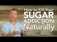 ▶ How to Kill Your Sugar Addiction Naturally - YouTube