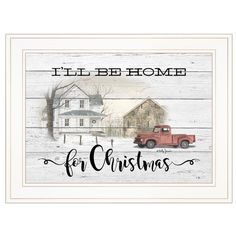 """Buy """"I'll be home for Christmas"""" By Billy Jacobs, Ready to Hang Framed Print, White Frame by Trendy Decor on OpenSky Christmas Clock, Christmas Farm, Christmas Wall Art, Christmas Store, Merry Christmas, Christmas Signs, Painting Frames, Painting Prints, Red Truck Decor"""