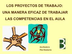 T.P.P.: LA IMPORTANCIA DE LOS PROYECTOS DE TRABAJO Y EL DESARROLLO DE LAS COMPETENCIAS.
