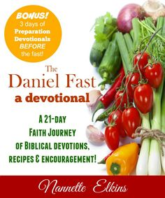 The Daniel Fast: Fasting with Knowledge = Power! Get the Daniel Fast Devotional HERE! HopeintheHealing.com