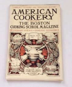 American Cookery Magazine March 1918 Boston Cooking School Culinary Science
