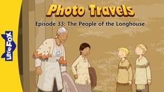 Photo Travels 33: The People of the Longhouse | Level 4 | By Little Fox