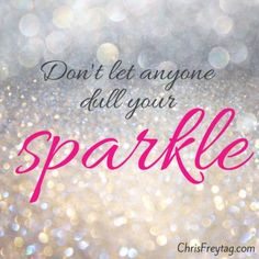 """A poster with a glitter background and the quote """"Don't Let Anyone Dull Your Sparkle"""":"""