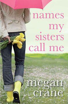 Amazon.com: Names My Sisters Call Me eBook: Megan Crane: Kindle Store