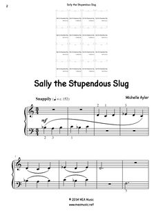 Sally the Stupendous Slug Piano Sheet Music Solo.  First page sample of a composition written for piano solo. This piece is for beginning piano students. Great for students that are open to playing pretty much anything. Use this sheet music for piano recitals, lessons, and more.  A level 2B piano music sheet in the key of B-flat. Get a printable download for only $1.99. Or order traditional sheet music for delivery. Only $3.99.