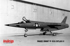 """US - Vought """"YF-103A"""" Cutlass II (FG-497) USAF a Fighter Design Derived From the USN's Vought Regulus II Guided Missile"""