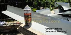 Apron Flashing (Headwall Flashing) and Roof Flashing Spray Paint Fascia Board, Roof Flashing, Porch Roof, Roof Installation, Garage Ideas, House Painting, House Colors, Apron, Shed