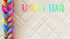 rainbow loom bands rainbow braid tutorial