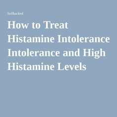 How to Treat Histamine Intolerance and High Histamine Levels Fat Burning Diet Plan, Weight Loss Diet Plan, Gut Healing Diet, Mold Allergy, Low Histamine Foods, Mast Cell Activation Syndrome, Leaky Gut Syndrome, Asthma Relief, Allergies