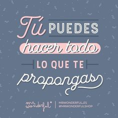 Autoayuda y Superacion Personal You Can Do, Love You, My Love, Start Ups, Positive Messages, Great Words, Do Everything, Spanish Quotes, Cute Quotes