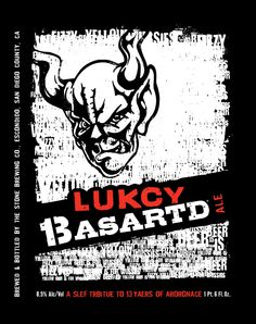 Stone Lukcy 13asartd...good for what ale's ya!!
