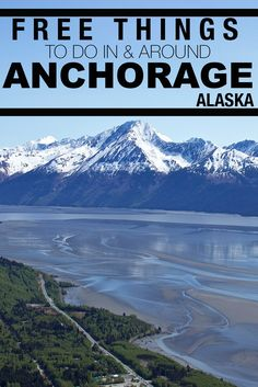 30 ideas for FREE things to do around Anchorage, Alaska
