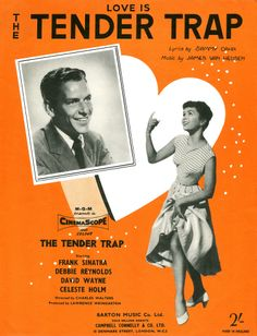 "The Tender Trap (1955) starring Frank Sinatra & Debbie Reynolds — ""Love is the Tender Trap"" Sheet Music"