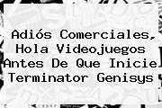 http://tecnoautos.com/wp-content/uploads/imagenes/tendencias/thumbs/adios-comerciales-hola-videojuegos-antes-de-que-inicie-terminator-genisys.jpg Terminator Genisys. Adiós comerciales, hola videojuegos antes de que inicie Terminator Genisys, Enlaces, Imágenes, Videos y Tweets - http://tecnoautos.com/actualidad/terminator-genisys-adios-comerciales-hola-videojuegos-antes-de-que-inicie-terminator-genisys/