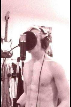 Recording shirtless...lol