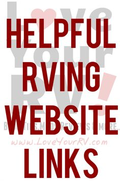 "Helpful Web Links for RVing from Love Your RV! - In my LYRV monthly newsletter I usually have a section called ""Ray's Pick – Helpful RVing Website of the Month"". These are websites that I find really aid us when out there traveling in our RV.  Things like finding a campsite, checking the weather, where to fill up the rig, trip routing etc. Below is a collection of my recommended links for RVing from past newsletter issues. http://www.loveyourrv.com/helpful-web-links-for-rving-from-love-your-..."