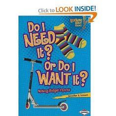Do I Need It? or Do I Want It?: Making Budget Choices (Lightning Bolt Books - Exploring Economics)