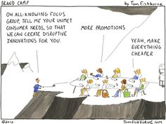 """Use of focus groups. Source: In their continuing series on """"Hell in Business,"""" brand expert David Brier and cartoonist Tom Fishburne shed light on the dangers that. Disruptive Innovation, Business Innovation, Steve Jobs Apple, Guy Kawasaki, Brand Expert, Focus Group, Serious Business, Creativity And Innovation, Market Research"""