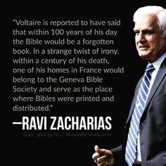 """""""Relata-se que #Voltaire teria dito que dentro de 100 anos a contar daquele dia a #Bíblia seria um #livro esquecido. Em uma daquelas reviravoltas de #ironia dentro de um #século de sua morte uma de suas casas na #França passou a pertencer à Sociedade Bíblica de #Genebra e serviu como o local onde as bíblias foram impressas e distribuídas"""". (Ravi Zacharias) """"Voltaire is reported to have said that within 100 years of his day the #Bible would be a forgotten #book. In a strange twist of #irony…"""