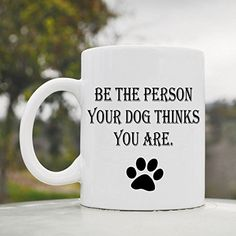 Be the person your dog thinks you are. cute funny 11oz ceramic coffee mug cup JS Artworks http://www.amazon.com/dp/B00N2935DA/ref=cm_sw_r_pi_dp_-Cgeub1HPF0HP