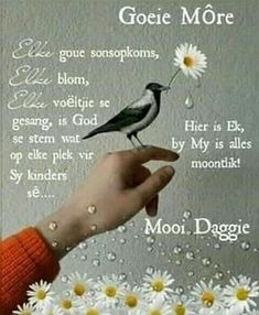 God is in alles teenwoordig. Good Morning Messages, Good Morning Wishes, Family Qoutes, Lekker Dag, Evening Greetings, Afrikaanse Quotes, Goeie Nag, Goeie More, Christian Messages