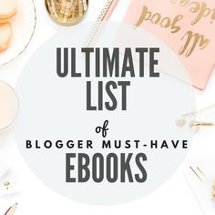 My favorite MUST HAVE blogger ebooks revealed!