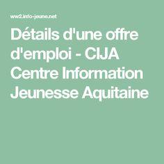 Détails d'une offre d'emploi - CIJA Centre Information Jeunesse Aquitaine