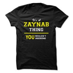 Its A ZAYNAB thing, ヾ(^▽^)ノ you wouldnt understand !!ZAYNAB, are you tired of having to explain yourself? With this T-Shirt, you no longer have to. There are things that only ZAYNAB can understand. Grab yours TODAY! If its not for you, you can search your name or your friends name.Its A ZAYNAB thing, you wouldnt understand !!