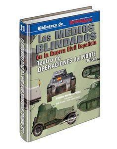 LOS MEDIOS BLINDADOS EN LA GUERRA DE ESPAÑA CARROS DE COMBATE