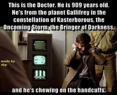 He's older than that because in the classic Doctor Who he was already a thousand years old Undécimo Doctor, Serie Doctor, Doctor Who Funny, Eleventh Doctor, Doctor Humor, Tardis, Love Him, My Love, Fandoms