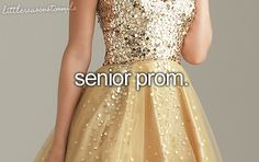"i want to go to one of those ""prom you never had"" things, since i never got one in high school. tacky dress and all."