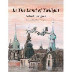'In the Land of Twilight' -- Astrid Lindgren