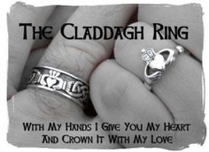 With my hands I give you my heart and crown it with my love- I want matching claddagh rings :)