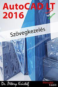 AutoCAD LT 2016 - Szövegkezelés - magyar változat