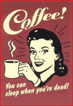 Coffee that you can sleep when you& dead Funny retro poster poster be . - Coffee that you can sleep when you& dead Funny retro poster poster at AllPosters. Café Vintage, Vintage Tin Signs, Images Vintage, Vintage Posters, Vintage Style, Vintage Coffee Signs, Retro Posters, Funny Vintage, Art Posters