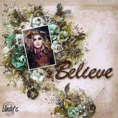 Mary's Crafty Moments: ''Believe'' - DT Mixed Media Layout for Lindy's Stamp Gang with a VIDEO TUTORIAL
